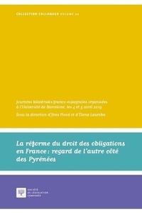 Yves Picod et Elena Lauroba - La Réforme du droit des obligations en France : regard de l'autre côté des Pyrénées.