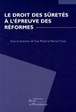 Yves Picod et Pierre Crocq - Le droit des sûretés à l'épreuve des réformes.