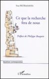 Yves Pietrasanta - Ce que la recherche fera de nous.