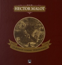 Yves Pincet et Myriam Kohnen - Hector Malot, le roman comme témoignage.