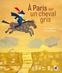 Yves Pinguilly et Florence Koenig - A Paris sur un cheval gris.