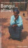 Yves Pinguilly et Adrienne Yabouza - Bangui... allowi.