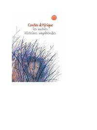 Yves Pinguilly et Oreli Gouel - Contes d'Afrique - Les autres histoires vagabondes.