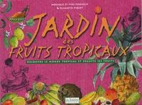 Yves Pinguilly et Monique Pinguilly - Jardin des fruits tropicaux.