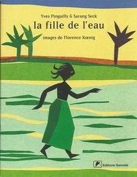 Yves Pinguilly et Sarang Seck - La fille de l'eau.