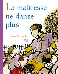 Yves Pinguilly et  Zaü - La maîtresse ne danse plus.
