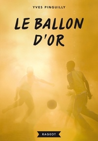 Yves Pinguilly - Le ballon d'or.