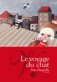 Yves Pinguilly - Le voyage du chat.