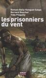 Yves Pinguilly et Bernard Boucher - Les prisonniers du vent.