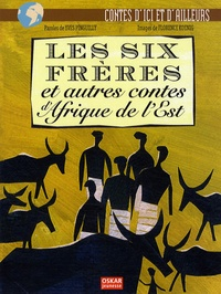Yves Pinguilly - Les six frères - Et autres contes de l'Afrique de l'Est.