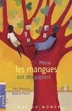 Yves Pinguilly et Aurélia Fronty - Même les mangues ont des papiers - Totemkili.
