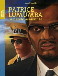 Yves Pinguilly - Patrice Lumumba - La parole assassinée.