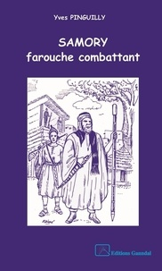 Yves Pinguilly - Samory farouche combattant.
