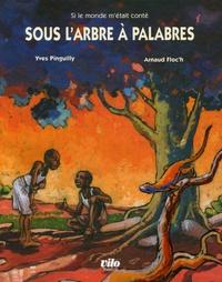 Yves Pinguilly - Sous l'arbre à palabres - Contes d'Afrique de l'Ouest.