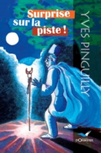 Yves Pinguilly - Surprise sur la piste !.