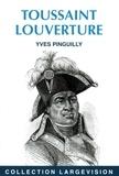 Yves Pinguilly - Toussaint Louverture - L'arbre noir de la liberté.