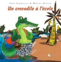 Yves Pinguilly et Muriel Diallo - Un crocodile à l'école.