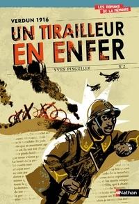 Yves Pinguilly - Un tirailleur en enfer - Verdun 1916.