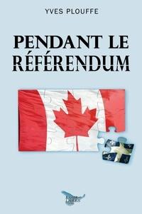 Yves Plouffe - Pendant le référendum.