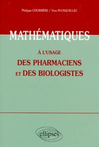 Yves Plusquellec et Philippe Courrière - Mathématiques à l'usage des pharmaciens et des biologistes.