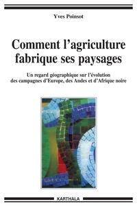 Comment lagriculture fabrique ses paysages - Un regard géographique sur lévolution des campagnes dEurope, des Andes et dAfrique noire.pdf