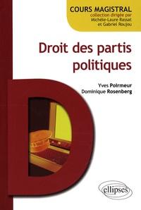 Yves Poirmeur et Dominique Rosenberg - Droit des partis politiques.