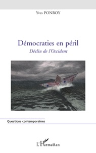 Yves Ponroy - Démocraties en péril - Déclin de l'occident.