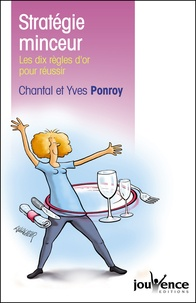 Yves Ponroy et Chantal Ponroy - Stratégie minceur - Les dix règles d'or pour réussir.