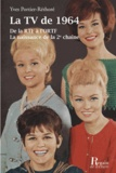 Yves Portier-Réthoré - La TV de 1964, de la RTF a l'ORTF - La naissance de la 2ème chaîne.