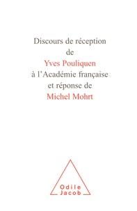Yves Pouliquen - Discours de réception de Yves Pouliquen à l'académie française et réponse de Michel Mohrt.