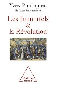 Yves Pouliquen - Les Immortels & la Révolution.