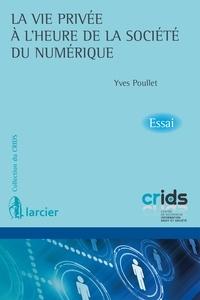 Yves Poullet - La vie privée à l'heure de la société du numérique.