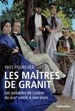 Yves Pourcher - Les maîtres de granit - Les notables de Lozère du XVIIIe siècle à nos jours.