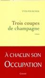 Yves Pourcher - Trois coupes de champagne.