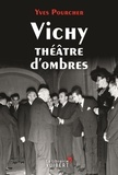 Yves Pourcher - Vichy théâtre d'ombres.