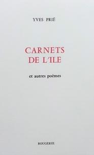 Yves Prié - Carnets de l'Ile - Et autres poèmes.