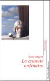 Yves Prigent - La cruauté ordinaire - Où est le Mal ?.