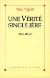 Yves Prigent - Une vérité singulière.
