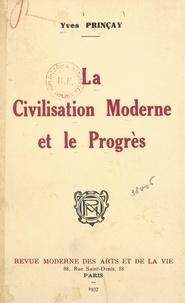Yves Prinçay - La civilisation moderne et le progrès.