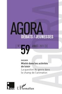 Yves Raibaud et Magalie Bacou - Agora Débats/Jeunesse N° 59/2011 (3) : Mixité dans les activités de loisir - La question du genre dans le champ de l'animation.