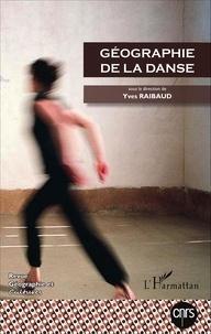 Yves Raibaud - Géographie et Cultures N° 96, hiver 2015 : Géographie de la danse.