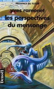 Yves Ramonet - Les perspectives du mensonge.