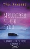 Yves Ramonet - Meurtres à l'île d'Yeu.