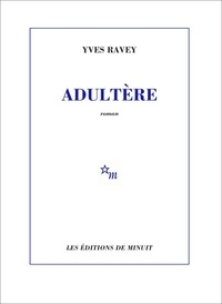Yves Ravey - Adultère.