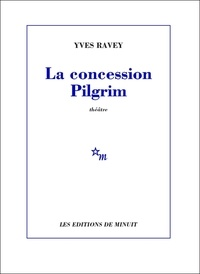 Yves Ravey - La concession Pilgrim.