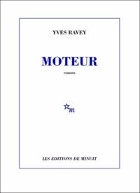 Yves Ravey - Moteur.