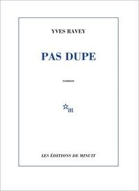 Yves Ravey - Pas dupe.