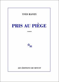 Yves Ravey - Pris au piège.