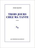 Yves Ravey - Trois jours chez ma tante.