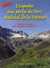 Yves Ray - Escapades aux portes du Parc national de la Vanoise - 27 itinéraires reconnus dont 1 itinérance de trois jours.